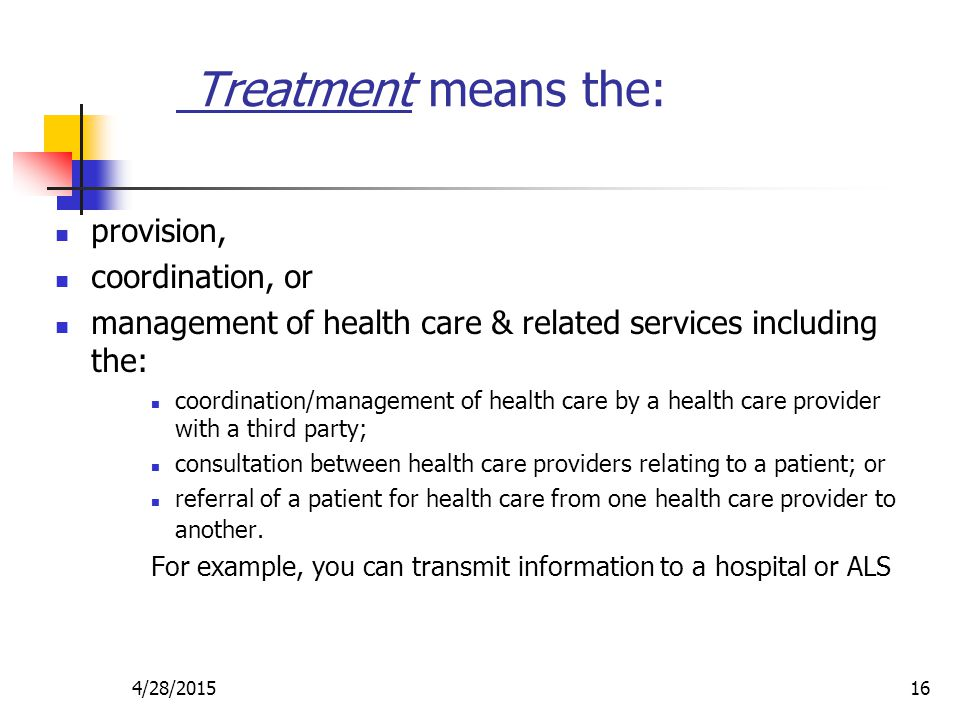 Treatment means the: provision, coordination, or