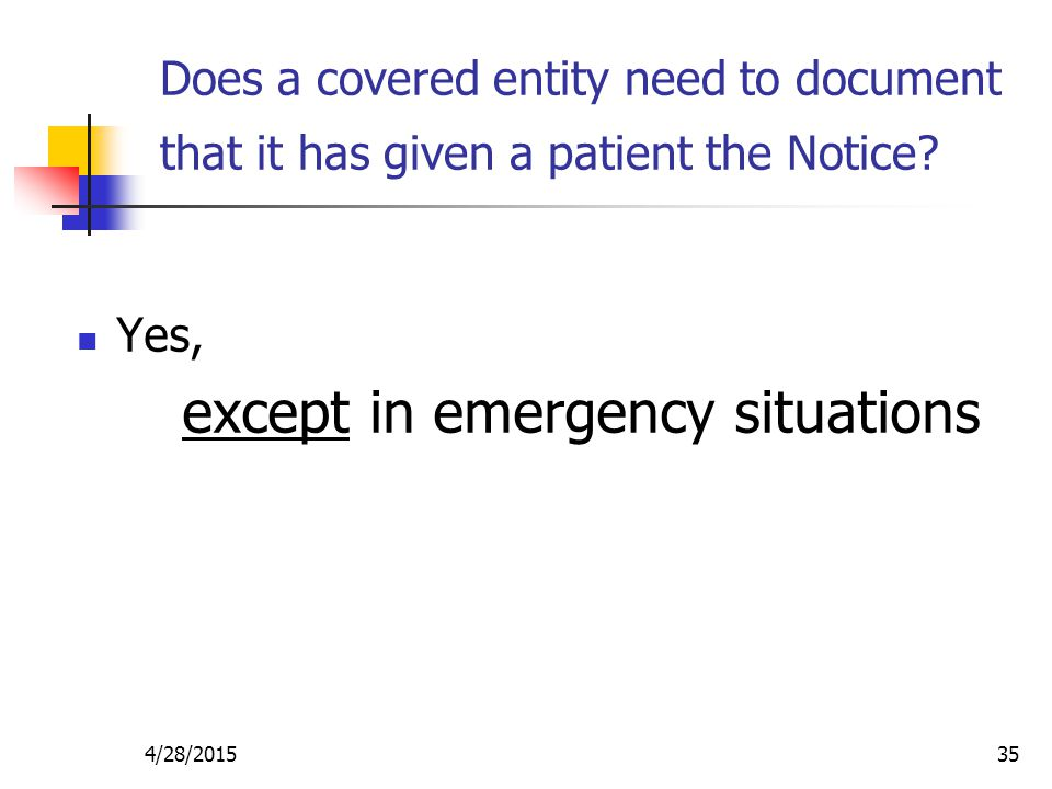 except in emergency situations