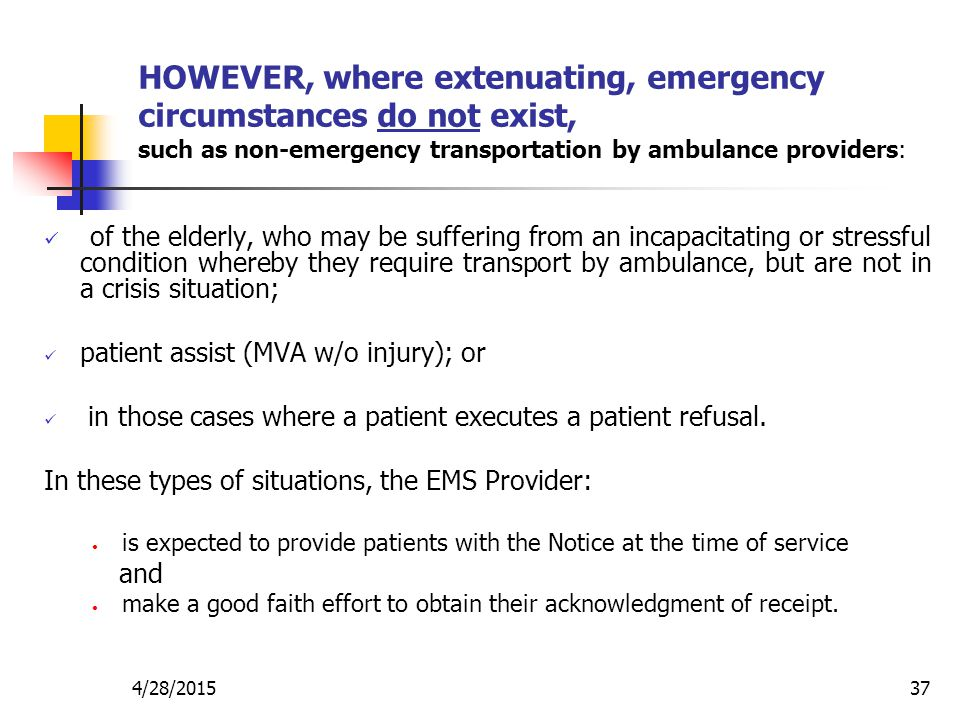 HOWEVER, where extenuating, emergency circumstances do not exist, such as non‑emergency transportation by ambulance providers: