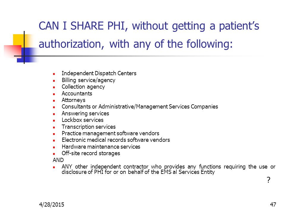 CAN I SHARE PHI, without getting a patient's authorization, with any of the following:
