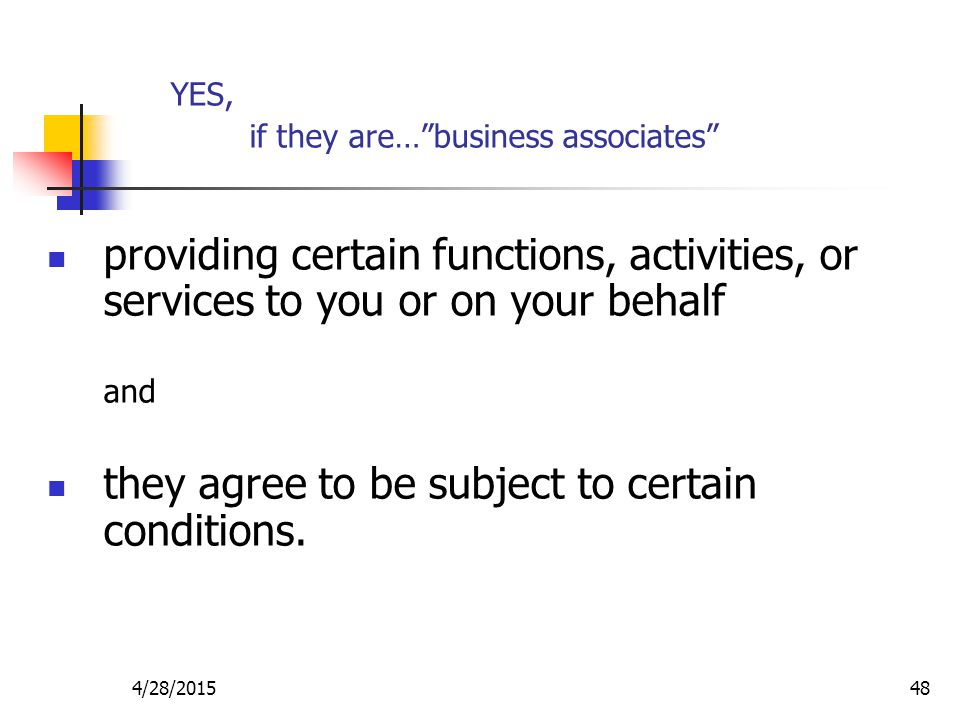 YES, if they are… business associates