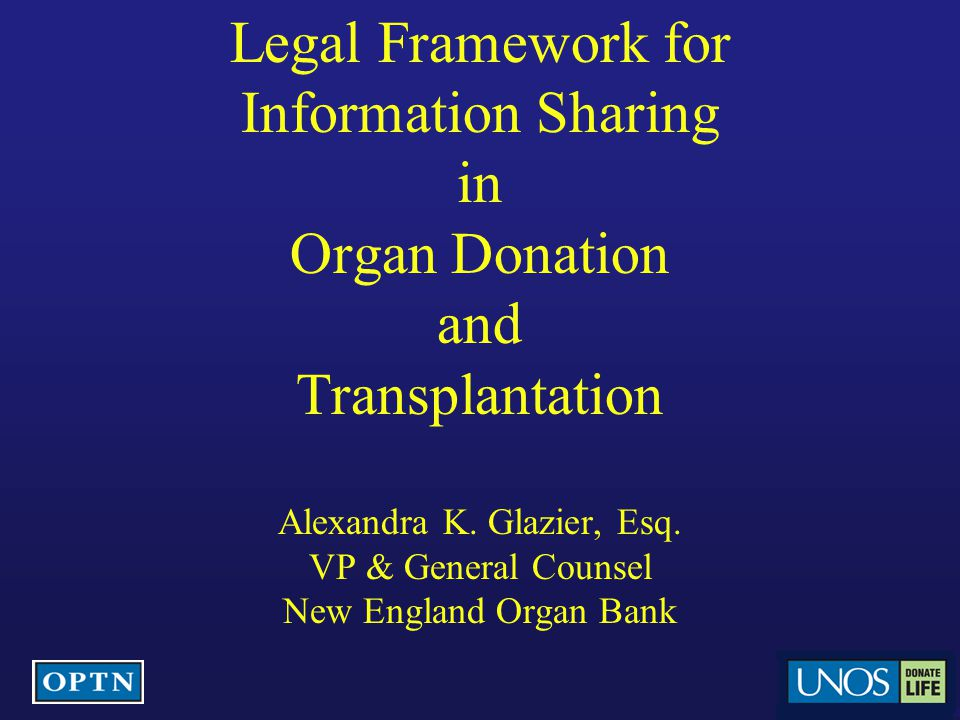 Legal Framework for Information Sharing in Organ Donation and Transplantation Alexandra K.