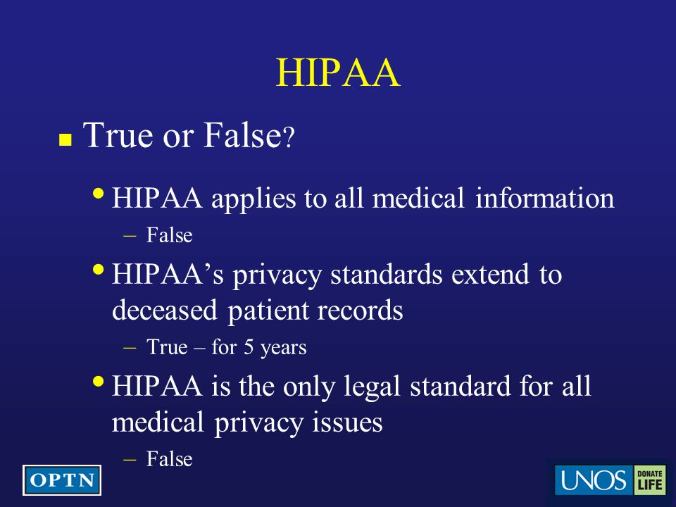 HIPAA True or False HIPAA applies to all medical information