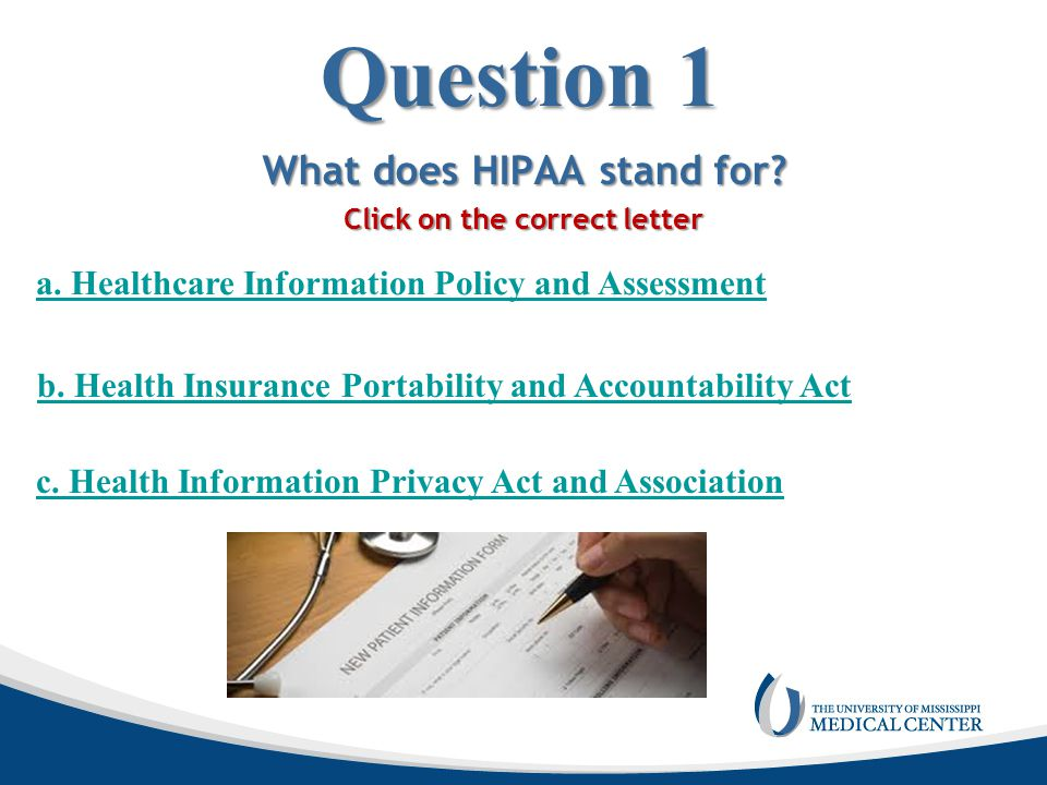 Question 1 What does HIPAA stand for