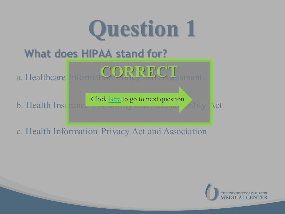 Question 1 CORRECT What does HIPAA stand for