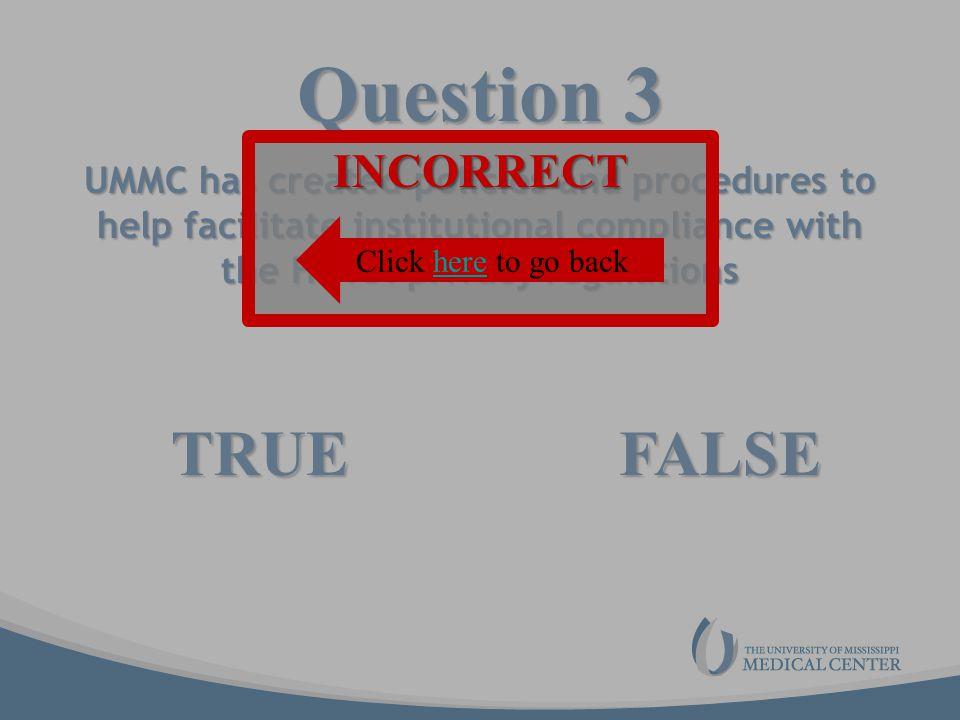 Question 3 TRUE FALSE INCORRECT
