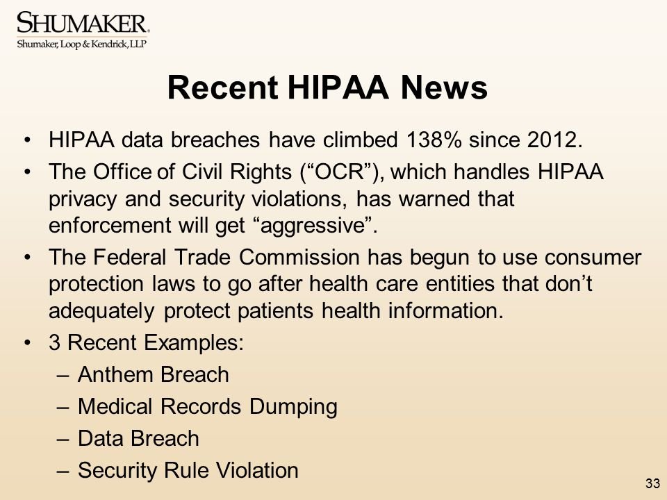 Recent HIPAA News HIPAA data breaches have climbed 138% since 2012.