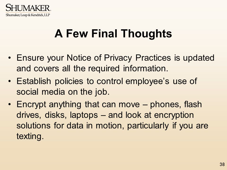 A Few Final Thoughts Ensure your Notice of Privacy Practices is updated and covers all the required information.