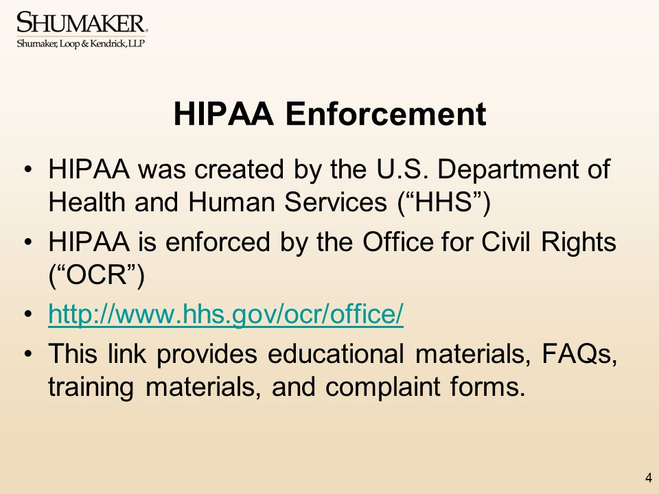 HIPAA Enforcement HIPAA was created by the U.S. Department of Health and Human Services ( HHS )