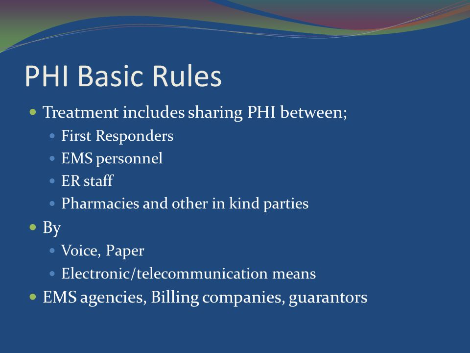 PHI Basic Rules Treatment includes sharing PHI between; By