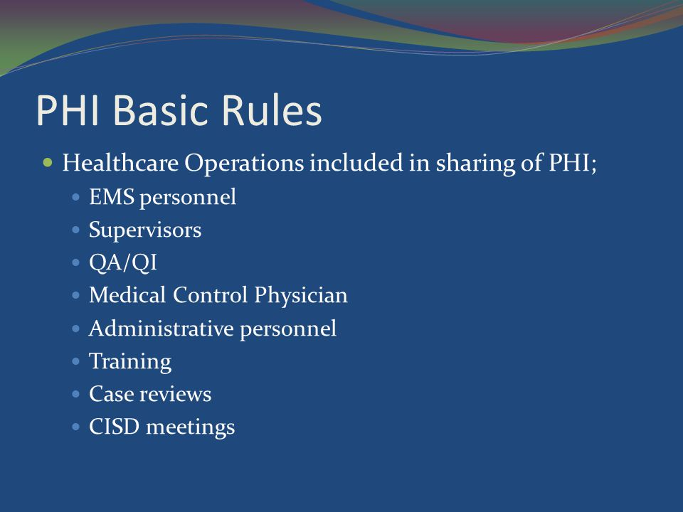 PHI Basic Rules Healthcare Operations included in sharing of PHI;