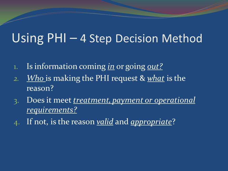 Using PHI – 4 Step Decision Method