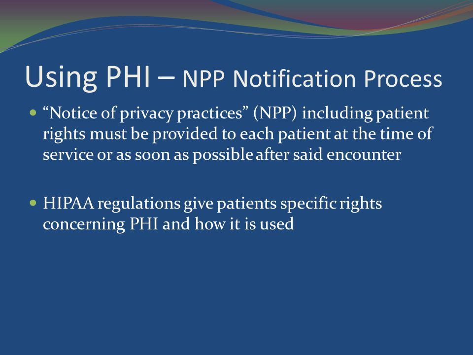 Using PHI – NPP Notification Process