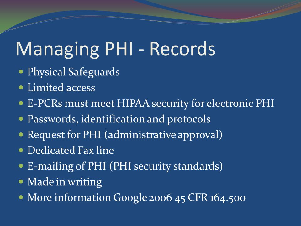 Managing PHI - Records Physical Safeguards Limited access