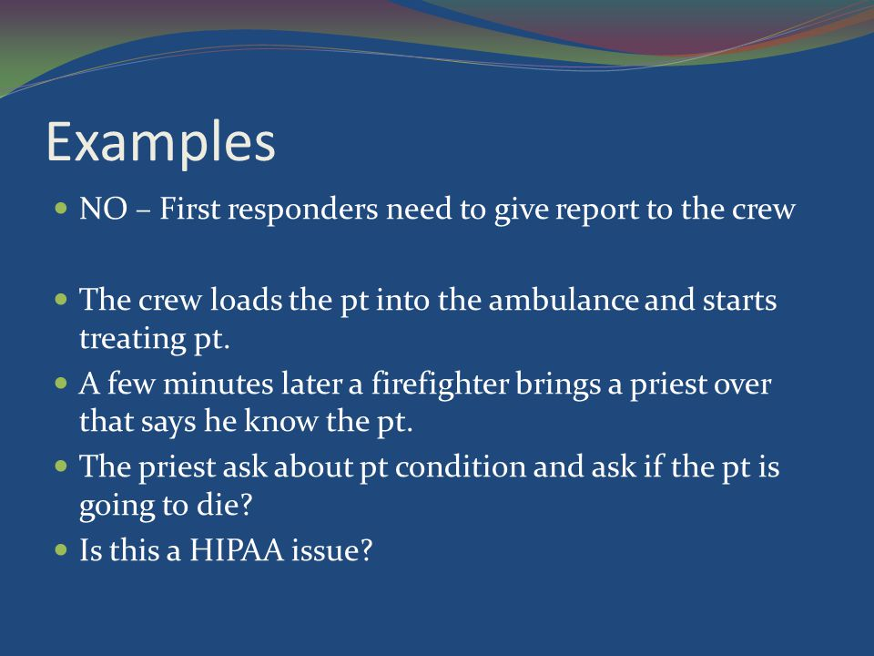 Examples NO – First responders need to give report to the crew