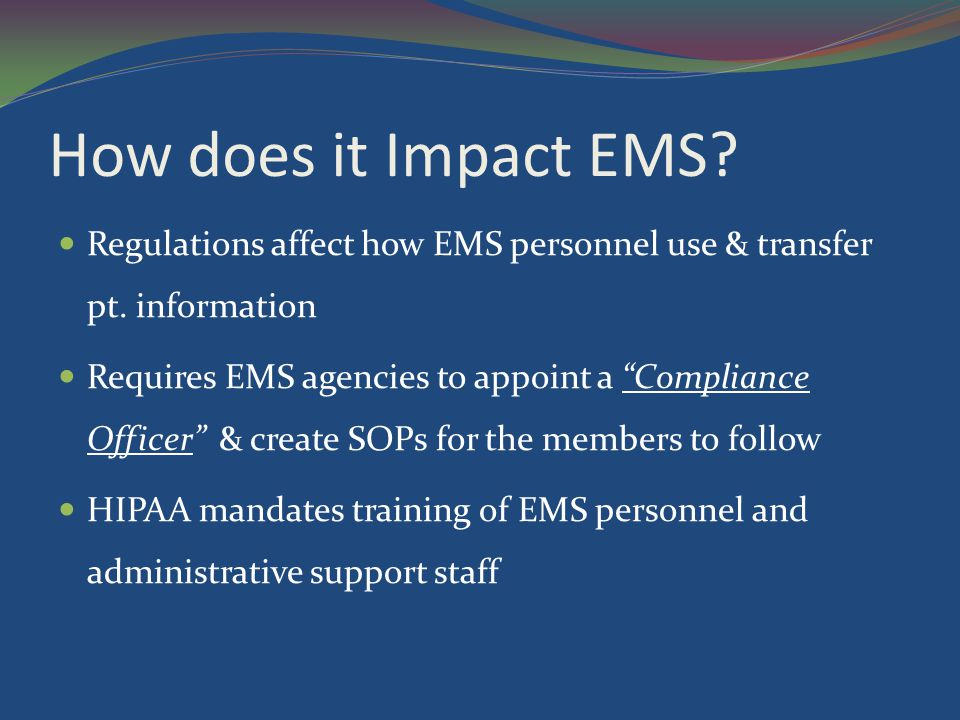 How does it Impact EMS Regulations affect how EMS personnel use & transfer pt. information.