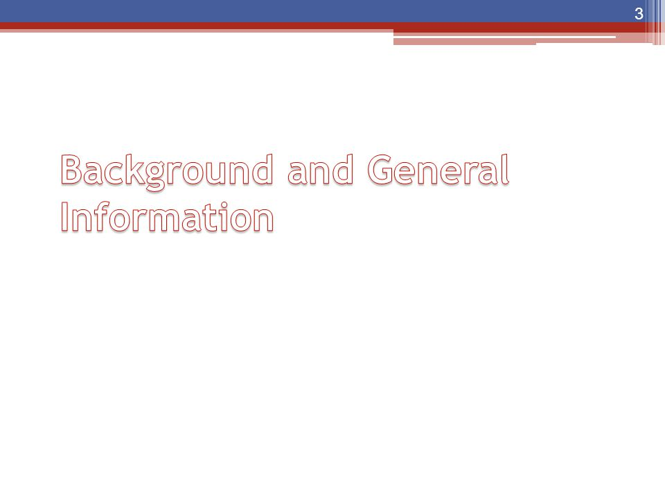 Background and General Information