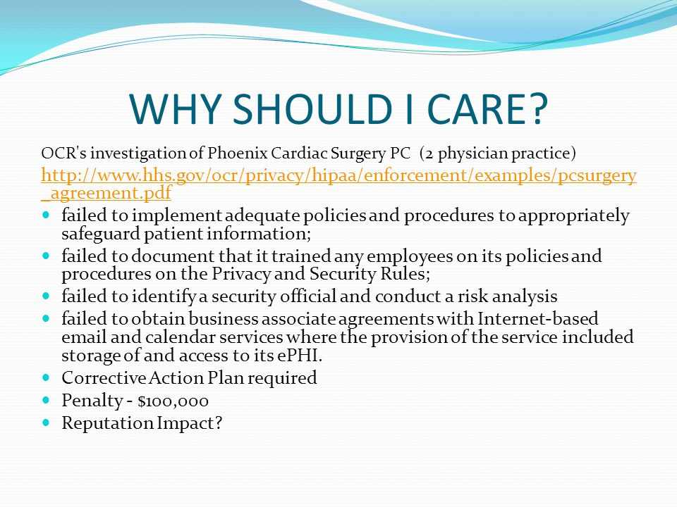 WHY SHOULD I CARE OCR s investigation of Phoenix Cardiac Surgery PC (2 physician practice)