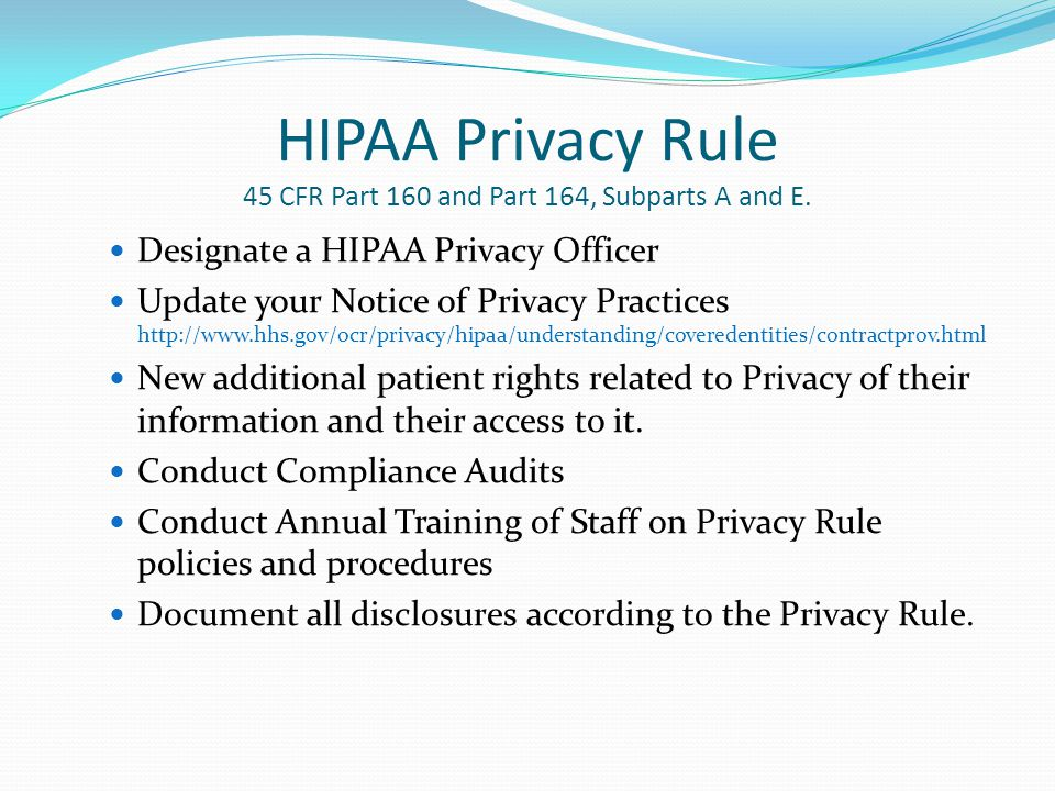 HIPAA Privacy Rule 45 CFR Part 160 and Part 164, Subparts A and E.
