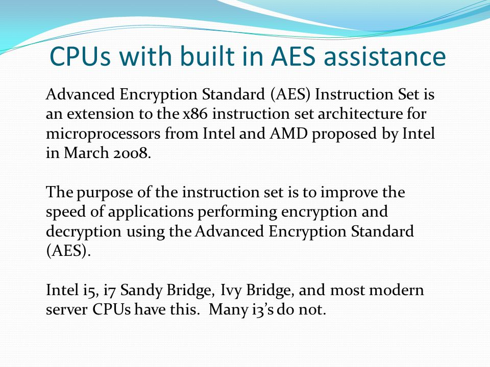 CPUs with built in AES assistance