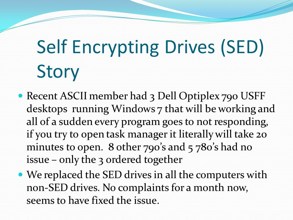 Self Encrypting Drives (SED) Story