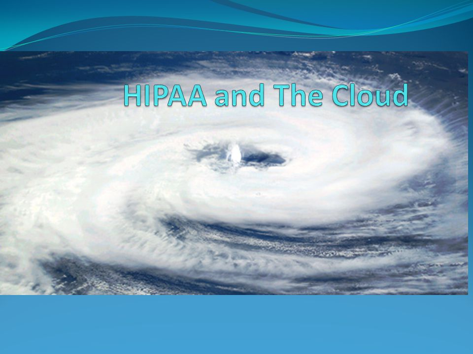 HIPAA and The Cloud