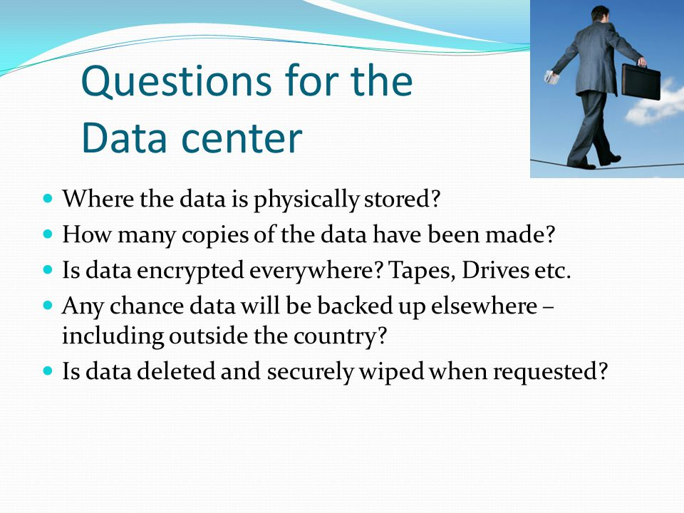 Questions for the Data center