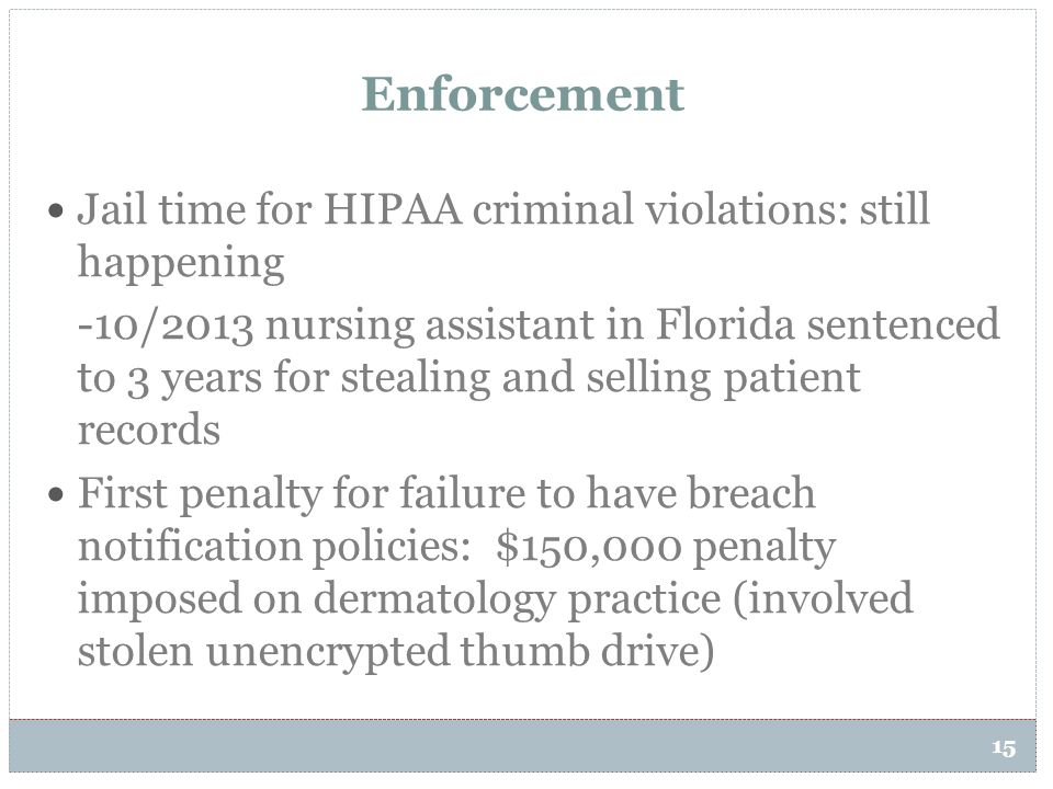 Enforcement Jail time for HIPAA criminal violations: still happening