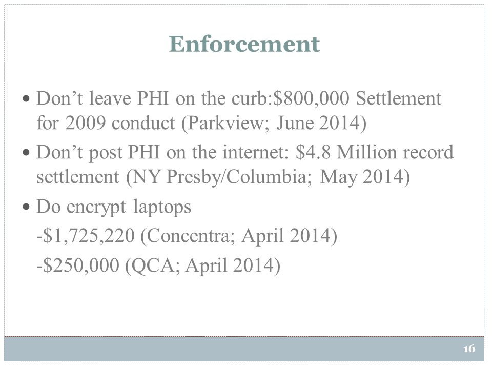 Enforcement Don't leave PHI on the curb:$800,000 Settlement for 2009 conduct (Parkview; June 2014)