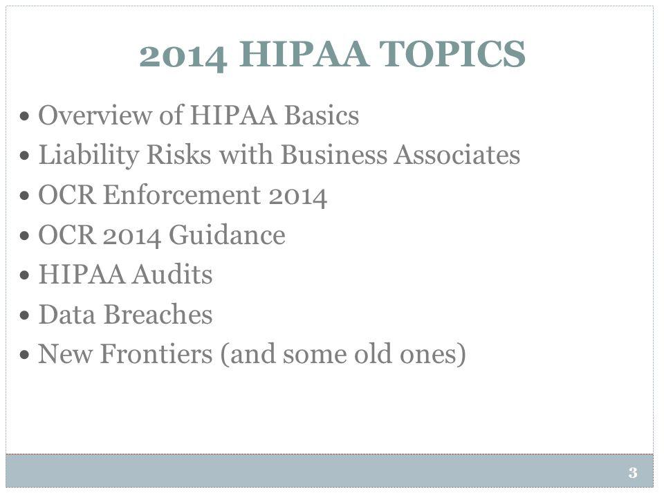 2014 HIPAA TOPICS Overview of HIPAA Basics