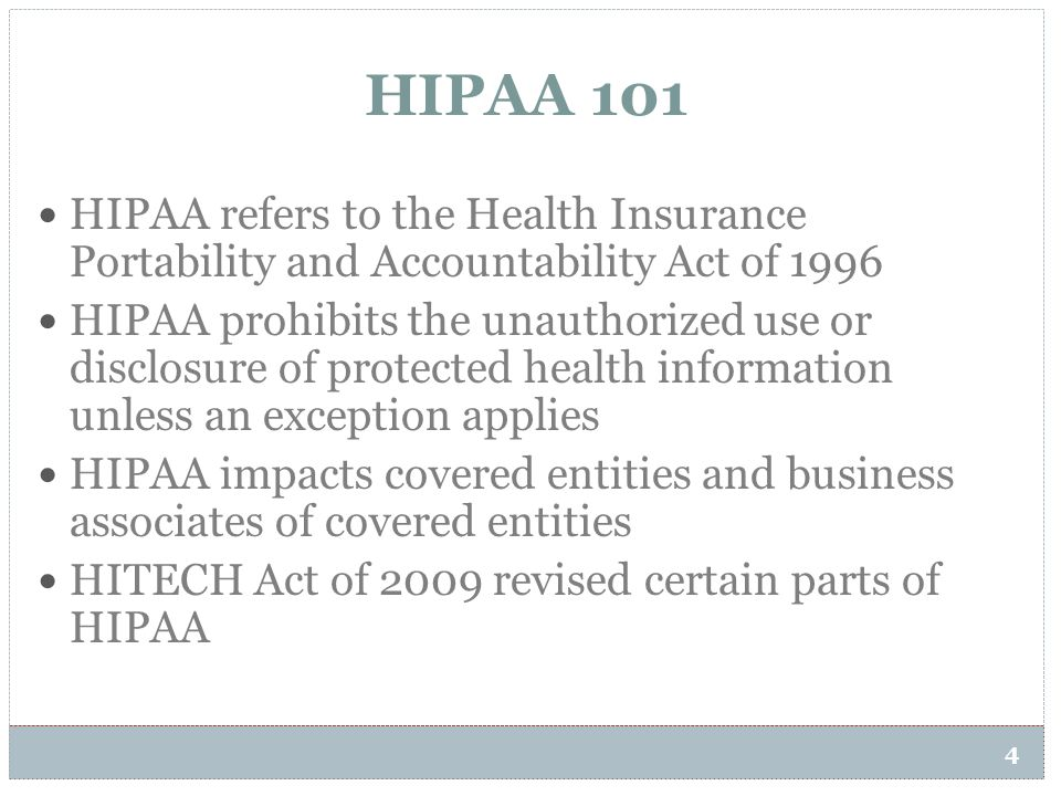 HIPAA 101 HIPAA refers to the Health Insurance Portability and Accountability Act of 1996.