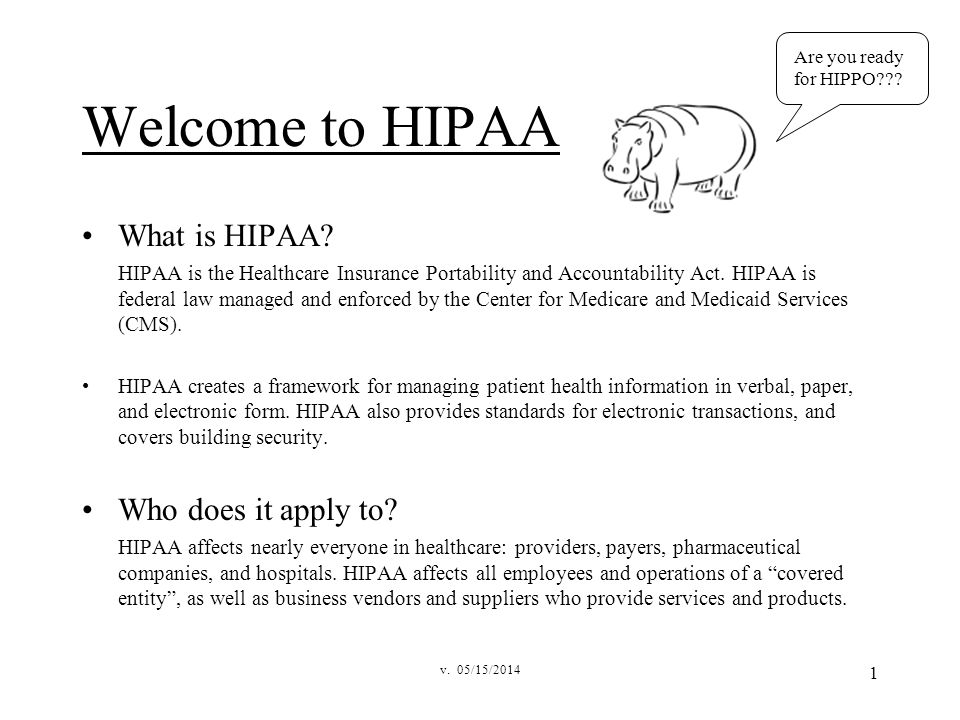 Are you ready for HIPPO Welcome to HIPAA.