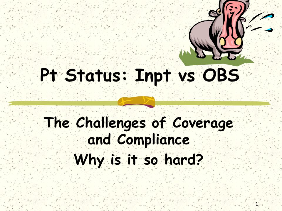 The Challenges of Coverage and Compliance Why is it so hard