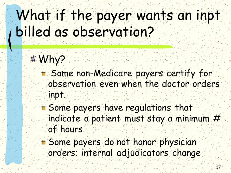 What if the payer wants an inpt billed as observation