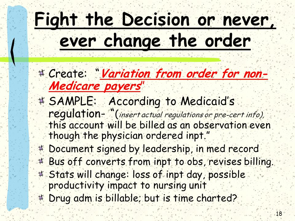 Fight the Decision or never, ever change the order