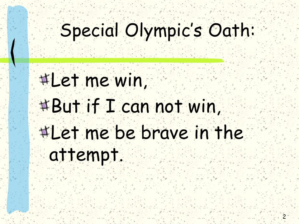 Special Olympic's Oath: