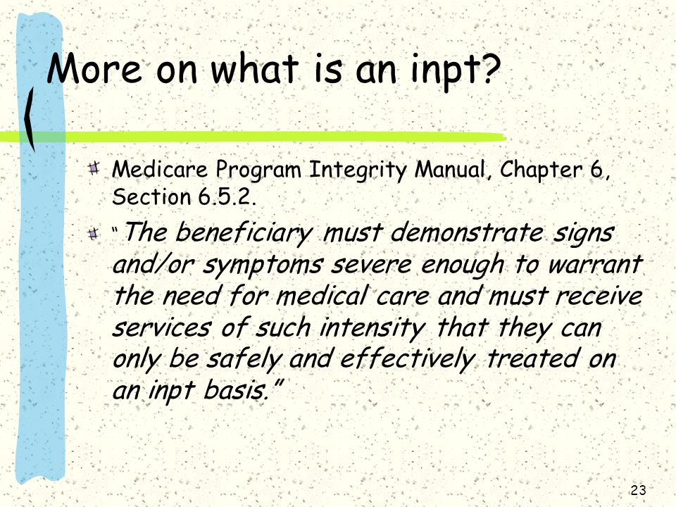 More on what is an inpt Medicare Program Integrity Manual, Chapter 6, Section 6.5.2.