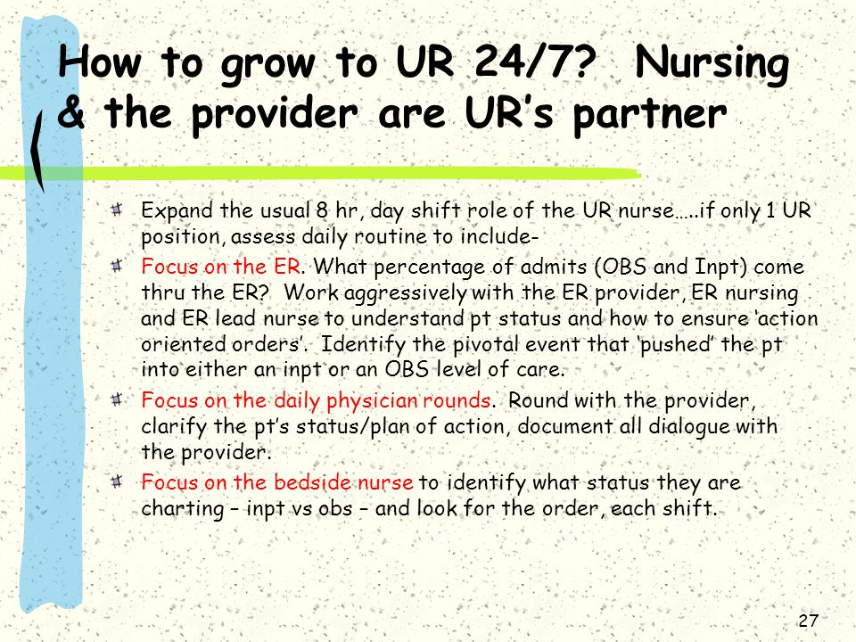 How to grow to UR 24/7 Nursing & the provider are UR's partner