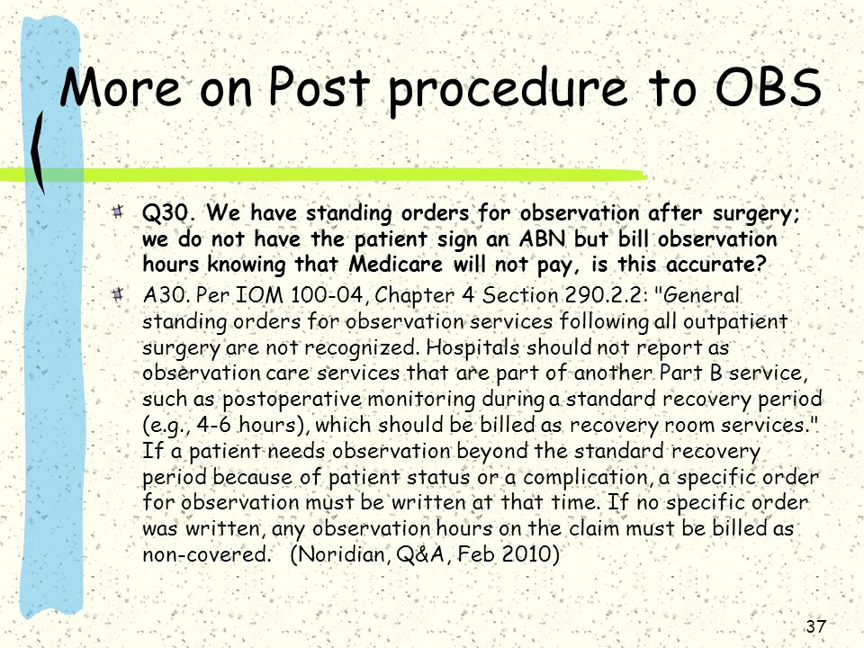More on Post procedure to OBS