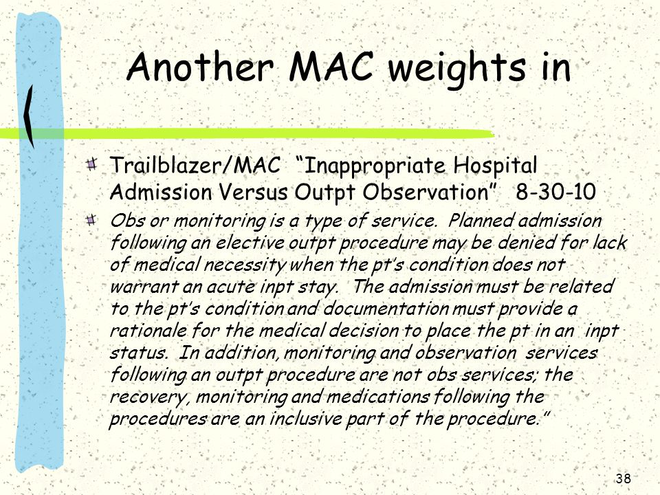 Another MAC weights in Trailblazer/MAC Inappropriate Hospital Admission Versus Outpt Observation 8-30-10.