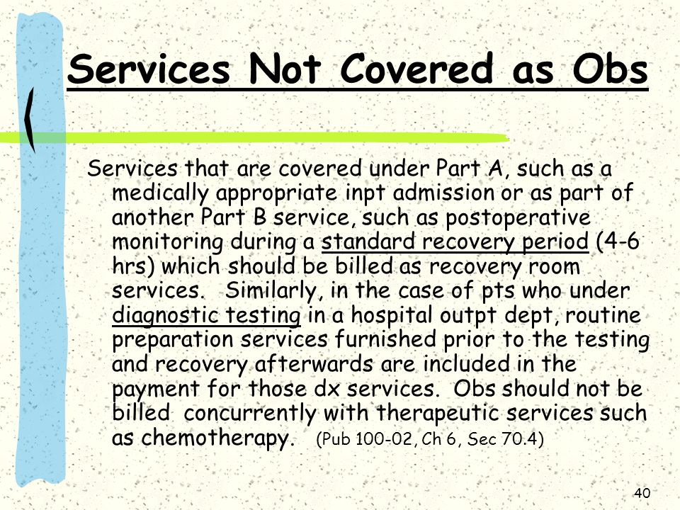 Services Not Covered as Obs