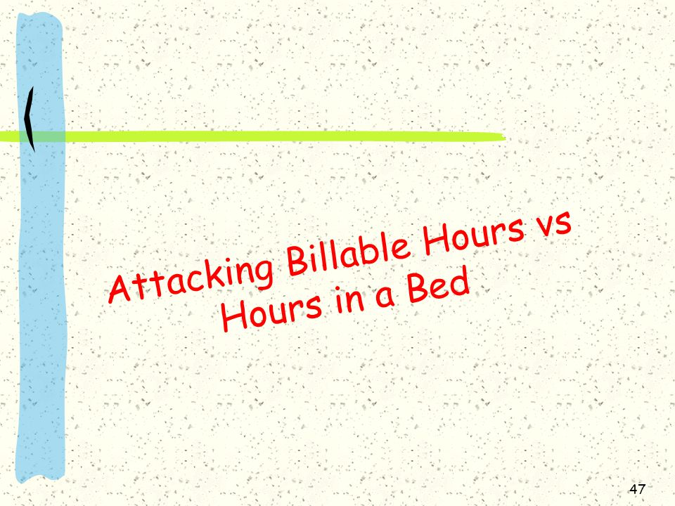 Attacking Billable Hours vs Hours in a Bed