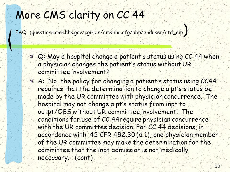More CMS clarity on CC 44 FAQ (questions. cms. hhs. gov/cgi-bin/cmshhs