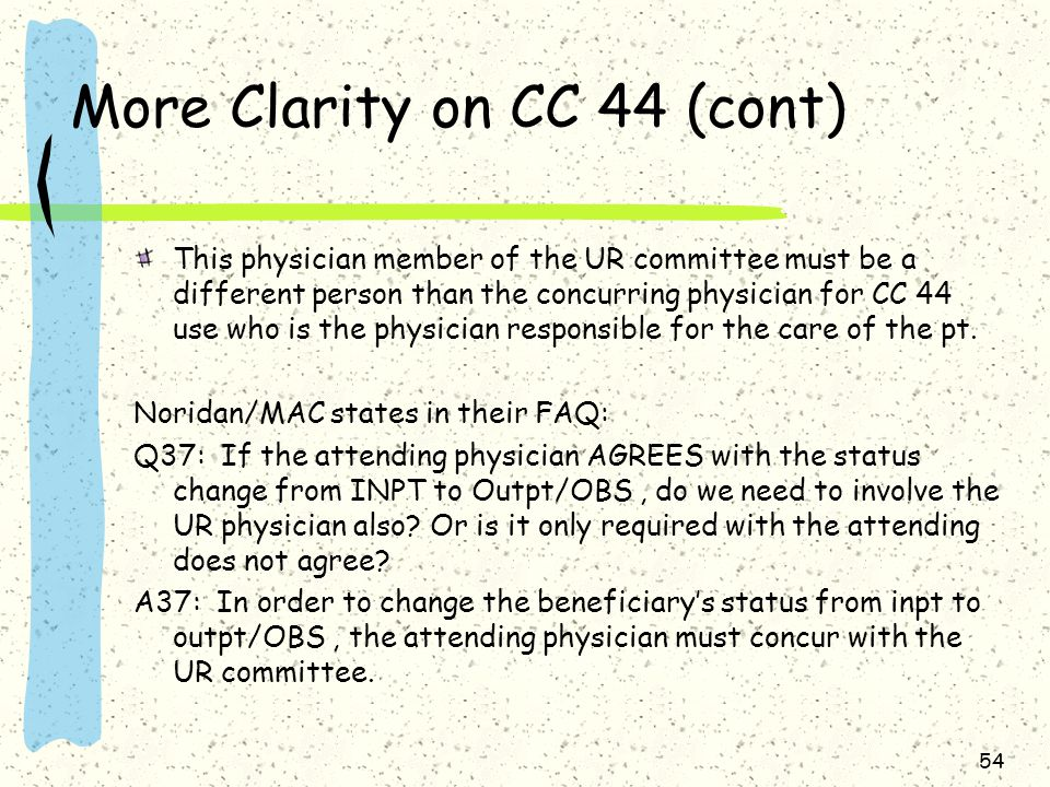 More Clarity on CC 44 (cont)