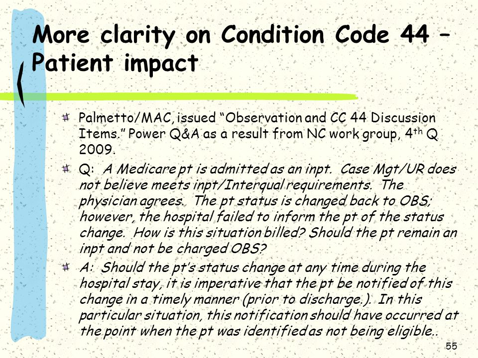 More clarity on Condition Code 44 – Patient impact