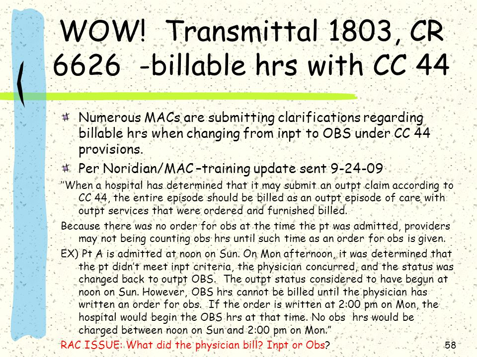 WOW! Transmittal 1803, CR 6626 -billable hrs with CC 44