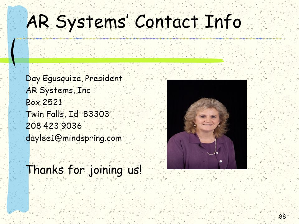 AR Systems' Contact Info Day Egusquiza, President. AR Systems, Inc. Box 2521. Twin Falls, Id 83303.