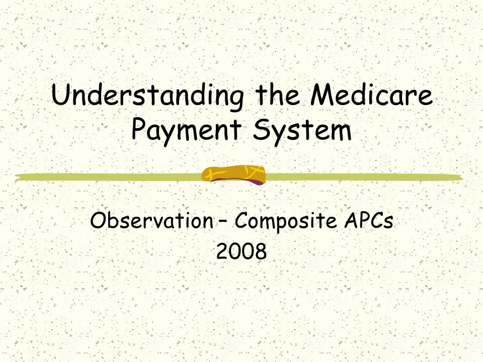 Understanding the Medicare Payment System
