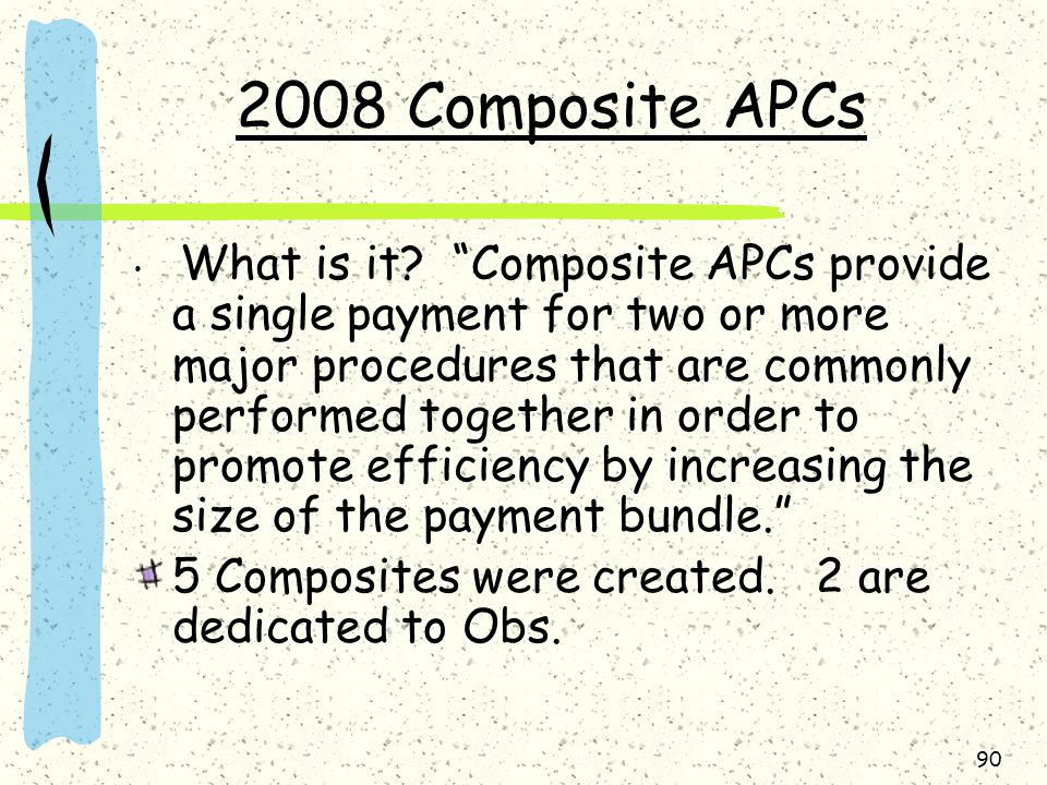 2008 Composite APCs 5 Composites were created. 2 are dedicated to Obs.