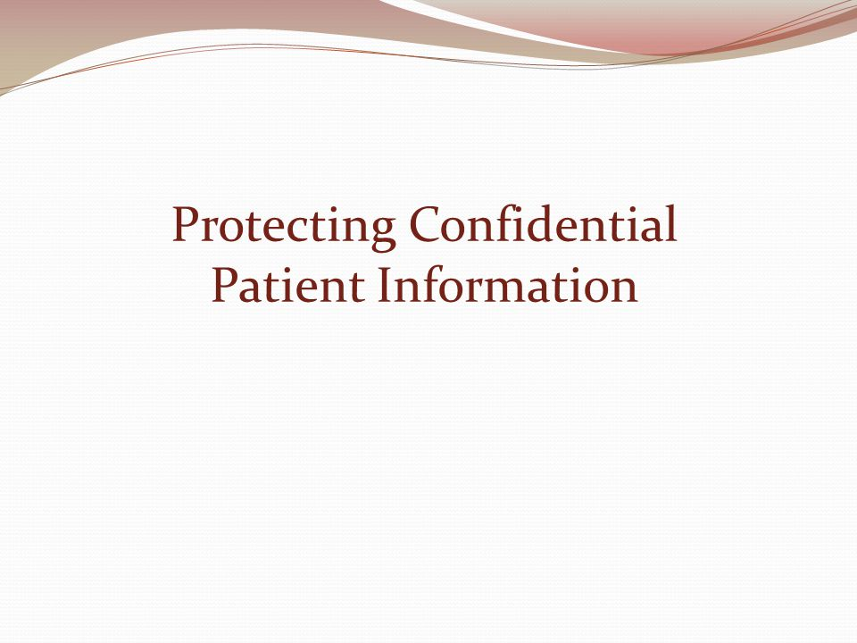 Protecting Confidential Patient Information